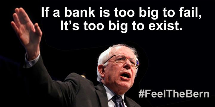 'Se um banco é grande demais para quebrar, ele é grande demais para existir' (tradução livre)