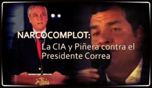 Documental Narcocomplot: La Central de Inteligencia Americana (CIA) y gobierno de Piñera contra el presidente de Ecuador Rafael Correa