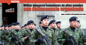 Militar denuncia conexiones de altos mandos con delincuencia organizada en Michoacán