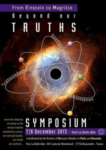 From Einstein to Magritte : Beyond our truths. Symposium of Center of Humanists Studies in Paris and Brussels