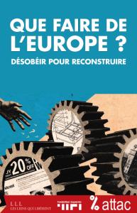 [Livres] Que faire de l'Europe ? Désobéir pour reconstruire