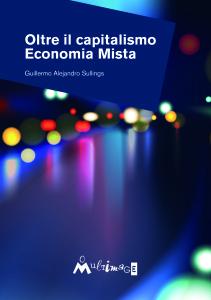 """Esce """"Economia Mista"""" di Guillermo Sullings"""