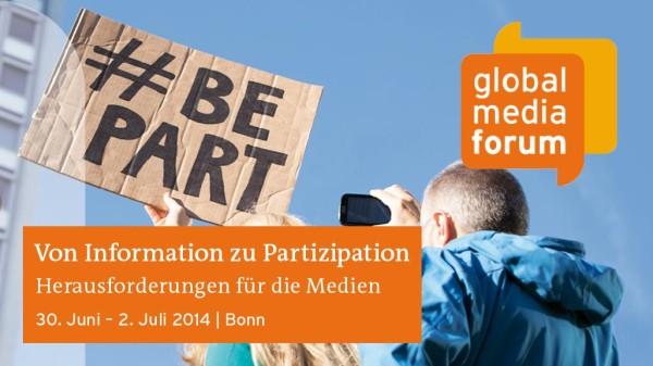 Global Media Forum: Von Information zu Partizipation – Herausforderungen für die Medien
