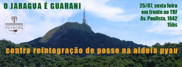 O Jaraguá é Guarani! Contra a reintegração de posse na Aldeia Tekoa Pyau (São Paulo)