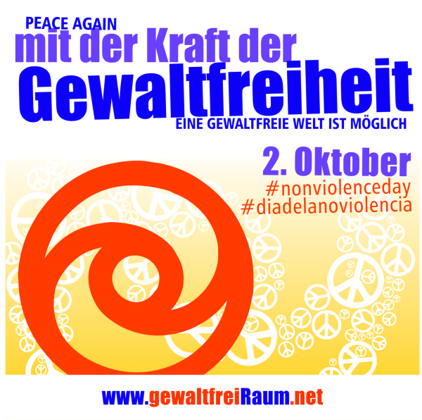 Eine Welt ohne Gewalt ist möglich! 2. Oktober – Tag der Gewaltfreiheit