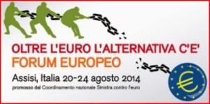 Forum Européen 2014 « Au-delà de l'Euro, il y a une alternative »