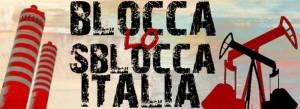 Appello: Contro lo Sblocca Italia, oltre lo Sblocca Italia