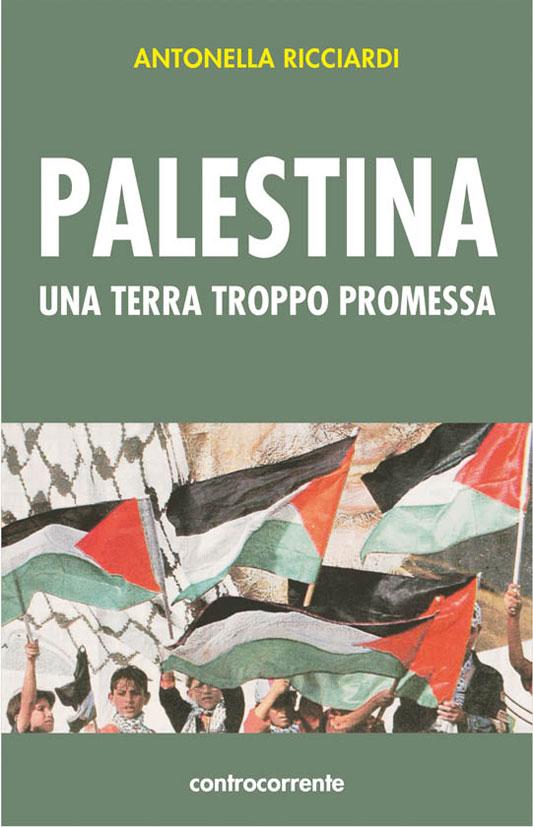 Palestina una terra troppo promessa
