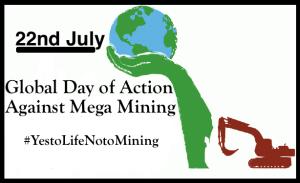 22 Juillet 2015 – Journée mondiale contre la méga-industrie minière