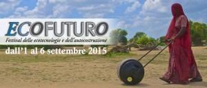 Tra pochi giorni EcoFuturo, festival delle EcoTecnologie e dell'Autocostruzione