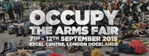 OCCUPY joins Stop the Arms Fair and  Campaign Against the Arms Trade for 6 day occupation of DSEi