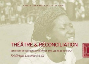 Teatro y reconciliación: método para una práctica teatral en las zonas de conflictos
