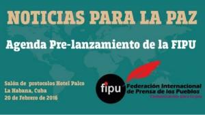 """Nace la FIPU """" La Federación Internacional de Prensa de los Pueblos"""" Noticias para la Paz"""