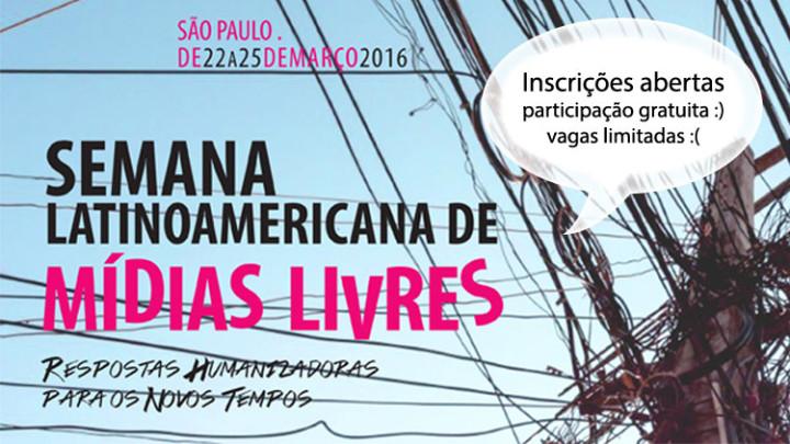 Inscreva-se na Semana Latinoamericana de Mídias Livres SP que acontece de 22 a 25/03