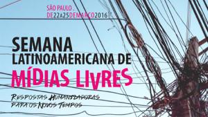 Semana Latinoamericana de Mídia Livre em São Paulo de 22 a 25/03