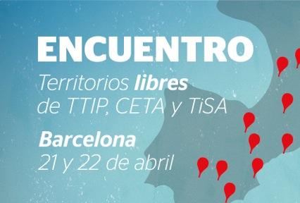 Barcelona acoge I Encuentro Paneuropeo de Territorios Libres de TTIP y CETA