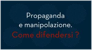 Come difendersi dalla propaganda e dalla manipolazione