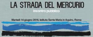 Save the date: la strada del Mercurio – incontro pubblico