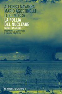 Come uscire dalla follia del nucleare