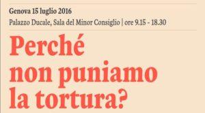 """Genova, convegno a 15 anni dal G8: """"Perché non puniamo la tortura?"""""""