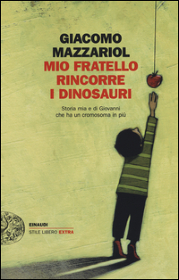 """Giacomo Mazzariol,  """"Mio fratello rincorre i dinosauri"""""""