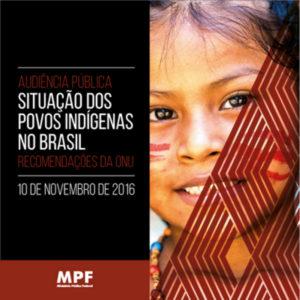 MPF promove audiência pública para debater recomendações da ONU sobre populações indígenas brasileiras