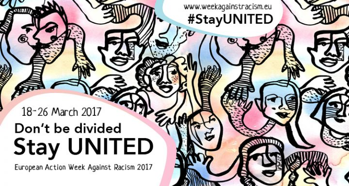 Don't be divided, Stay UNITED! European Action Week Against Racism 2017