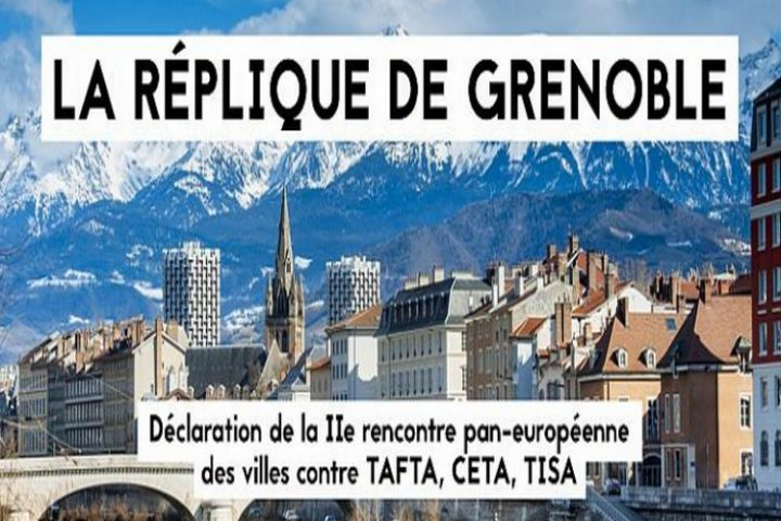 La risposta di Grenoble: dichiarazione delle collettività europee fuori CETA-TAFTA