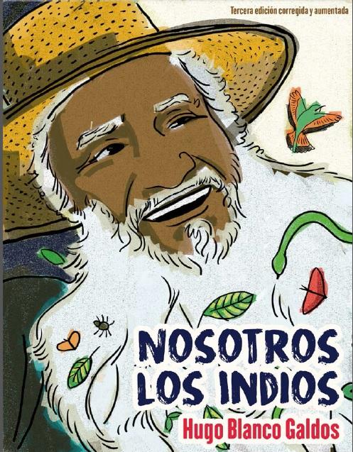 """Perú: """"Nosotros los indios"""", presentarán libro de Hugo Blanco"""