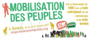 Appel à Mobilisation 23-27 octobre 2017 : pour un Traité contraignant sur les multinationales et les droits humains