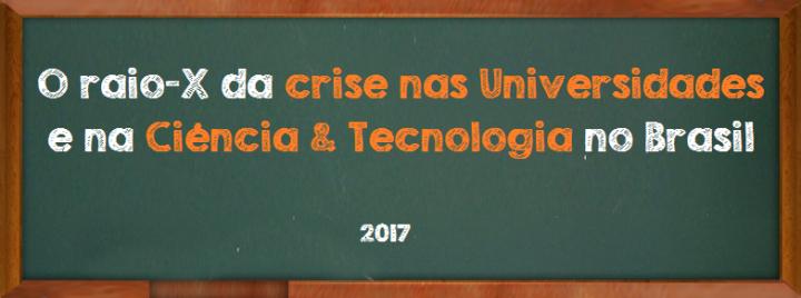O raio-X da crise nas Universidades e na Ciência & Tecnologia no Brasil
