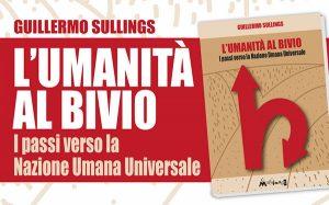 """Guillermo Sullings. """"L'umanità al bivio. I passi verso la Nazione Umana Universale"""". Recensione"""