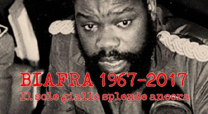 Biafra 1967-2017:  Il sole giallo splende ancora