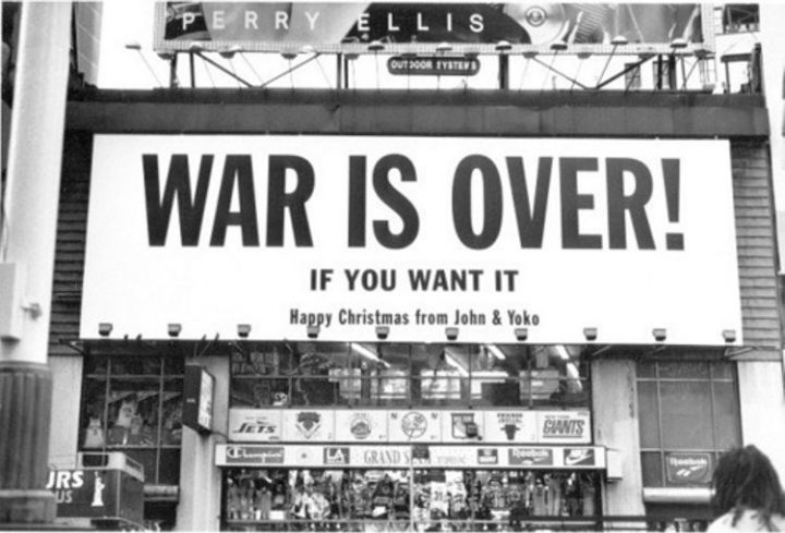 WAR IS OVER – if you wont it!