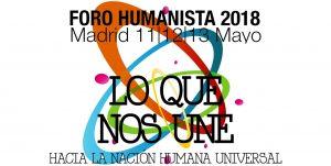 Madrid acogerá el Foro Humanista Europeo los días 11,12 y 13 de mayo de 2018