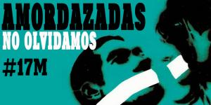 17M: Manifestaciones en toda España contra la Ley Mordaza