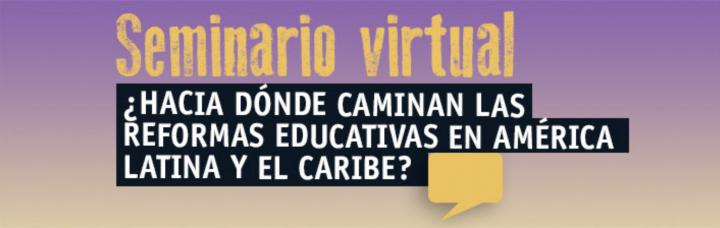 ¿Hacia dónde caminan las reformas educativas en América Latina y el Caribe?