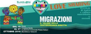 """Festival di teatro e cultura nonviolenta """"Love Sharing"""" – IV edizione: Migrazioni, il valore della testimonianza diretta"""