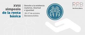 XVIII Simposio de la Renta Básica: el derecho a la existencia material, libertad e igualdad