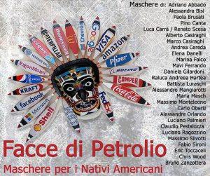 """A Milano """"Facce di petrolio – maschere per i nativi americani"""""""