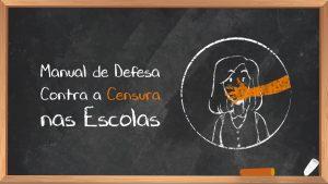 Lançado o manual de defesa contra a censura nas escolas!