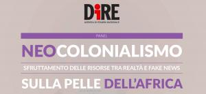 Agenzia Dire – Neocolonialismo sulla pelle dell'Africa 21 febbraio alle 17