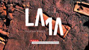 """Documentário """"Lama"""" promete dar voz aos atingidos pelo crime da Vale em Brumadinho"""