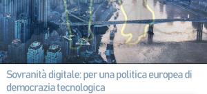 Sovranità digitale: per una politica europea di democrazia tecnologica