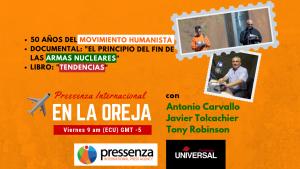 50 años del Movimiento Humanista en Pressenza Internacional En La Oreja 10/05/2019