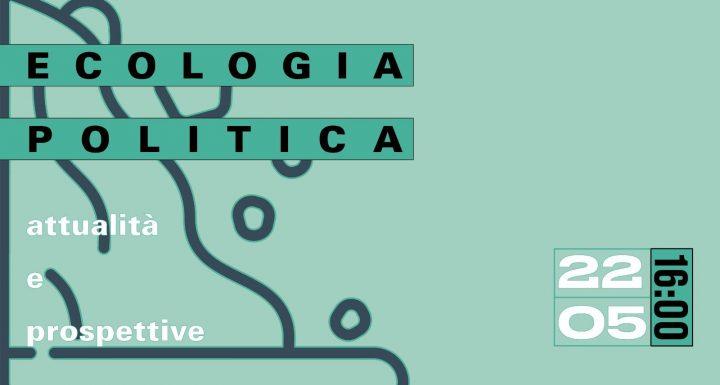 Ecologia Politica. Attualità e prospettive