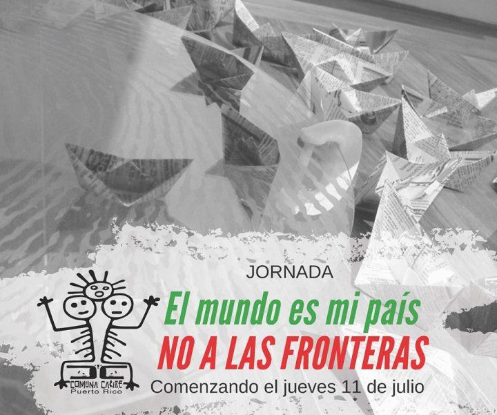 Puerto Rico: Convocan a Jornada «El mundo es mi país, No a las fronteras»