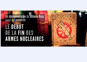 Vidéo-résumé du documentaire « Le début de la fin des armes nucléaires »