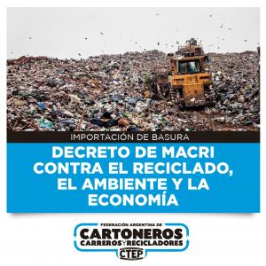 Decreto de Macri contra el reciclado, el ambiente y la economía