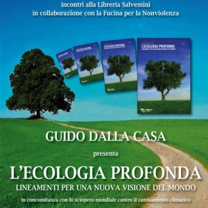 """Firenze: Dalla Casa presenta """"L'ecologia profonda"""""""